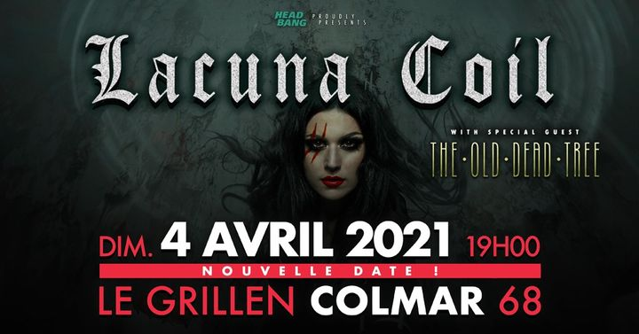 Lacuna Coil • The Old Dead Tree • Le Grillen • Colmar