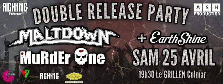 Release Party // Maltdown - Murder one - Earthshine