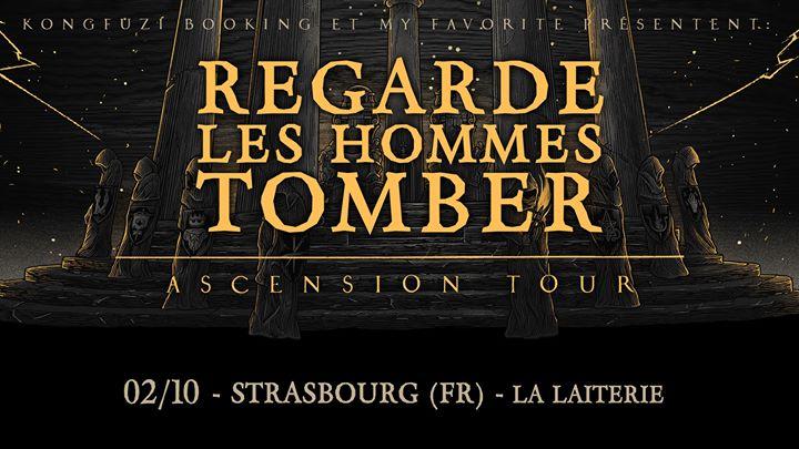 Regarde Les Hommes Tomber • Strasbourg • La Laiterie